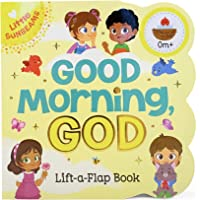 Good Morning, God Chunky Lift-a-Flap Book (Little Sunbeams)