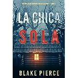 La chica sola (Un thriller de suspense FBI de Ella Dark – Libro 1) (Spanish Edition)