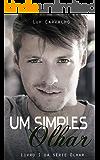 Um Simples Olhar (Série Olhar Livro 1)