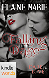 Dare To Love Series: Falling For The Dare (Kindle Worlds Novella)