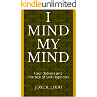 I Mind My Mind: Foundations and Practice of Self-Hypnosis