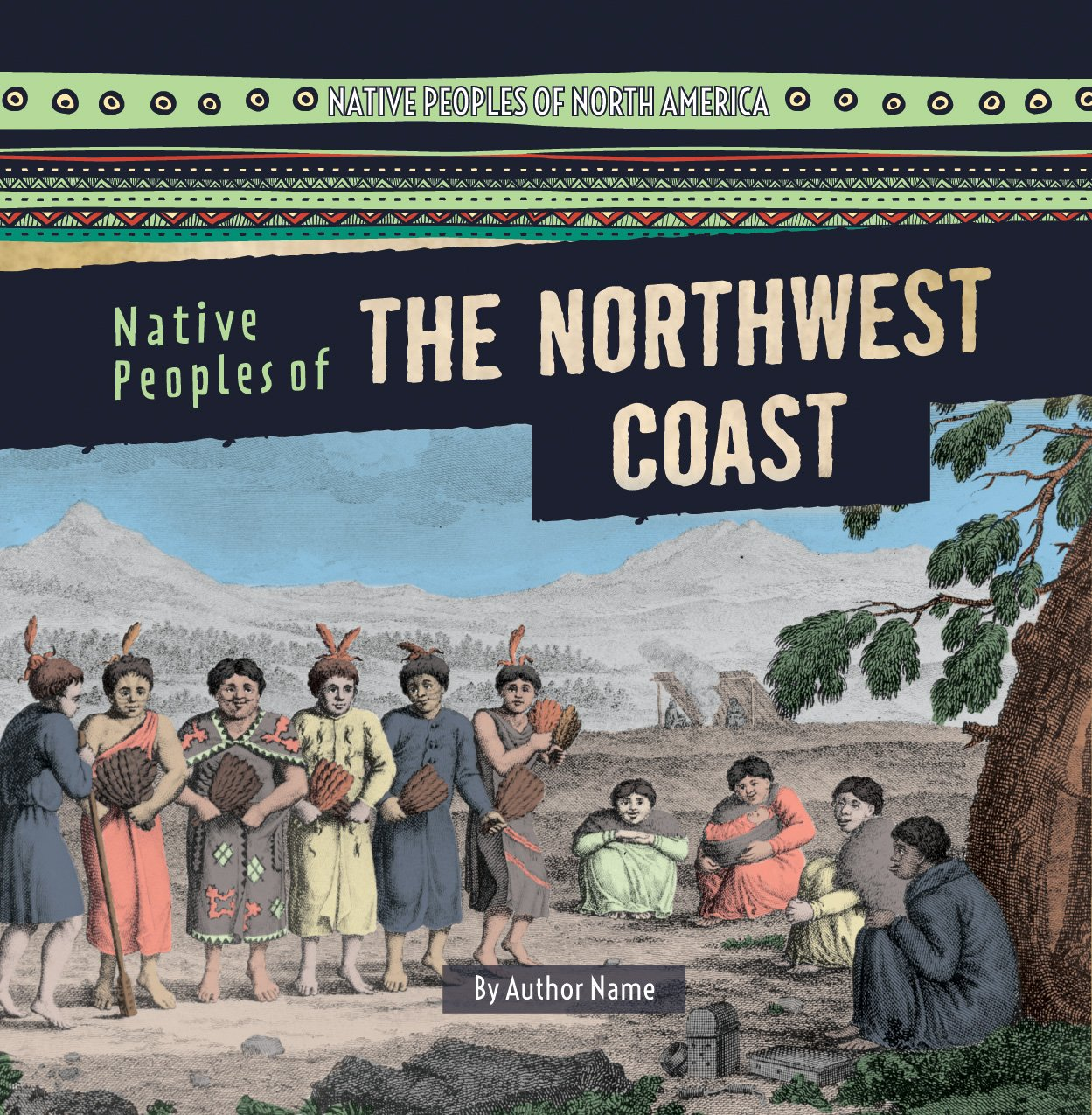 Native Peoples of the Northwest Coast (Native Peoples of North America)