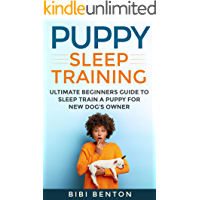 Puppy Sleep Training: Ultimate Beginners Guide to Sleep Train a Puppy for New Dog's Owner
