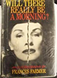 Will there really be a morning?: An autobiography