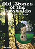 Old Stones of the Cotswolds And Forest of Dean: A Survey of Megaliths and Mark Stones - Past and Present (Driveabout)