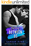 Only Between Us (Starving Artists Book 1)