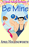 Be Mine (A Candy Hearts Romance)