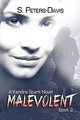Malevolent (A Kendra Sparks Novel Book 2) Kindle Edition