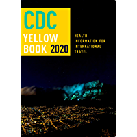 CDC Yellow Book 2020: Health Information for International Travel (English Edition)