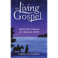 Daily Devotions for Advent 2018 (The Living Gospel) (English Edition)
