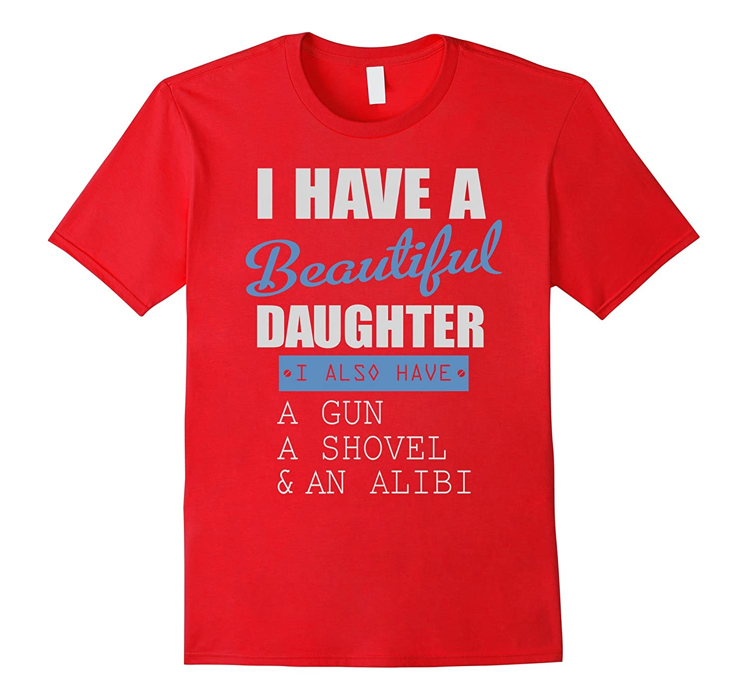 I HAVE A BEAUTIFUL DAUGHTER - I ALSO HAVE A GUN-RT