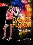 Turn Up The Heat - Dance Floor Grinding Secrets