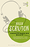 Understanding Music: Philosophy and Interpretation (Bloomsbury Revelations) (English Edition)