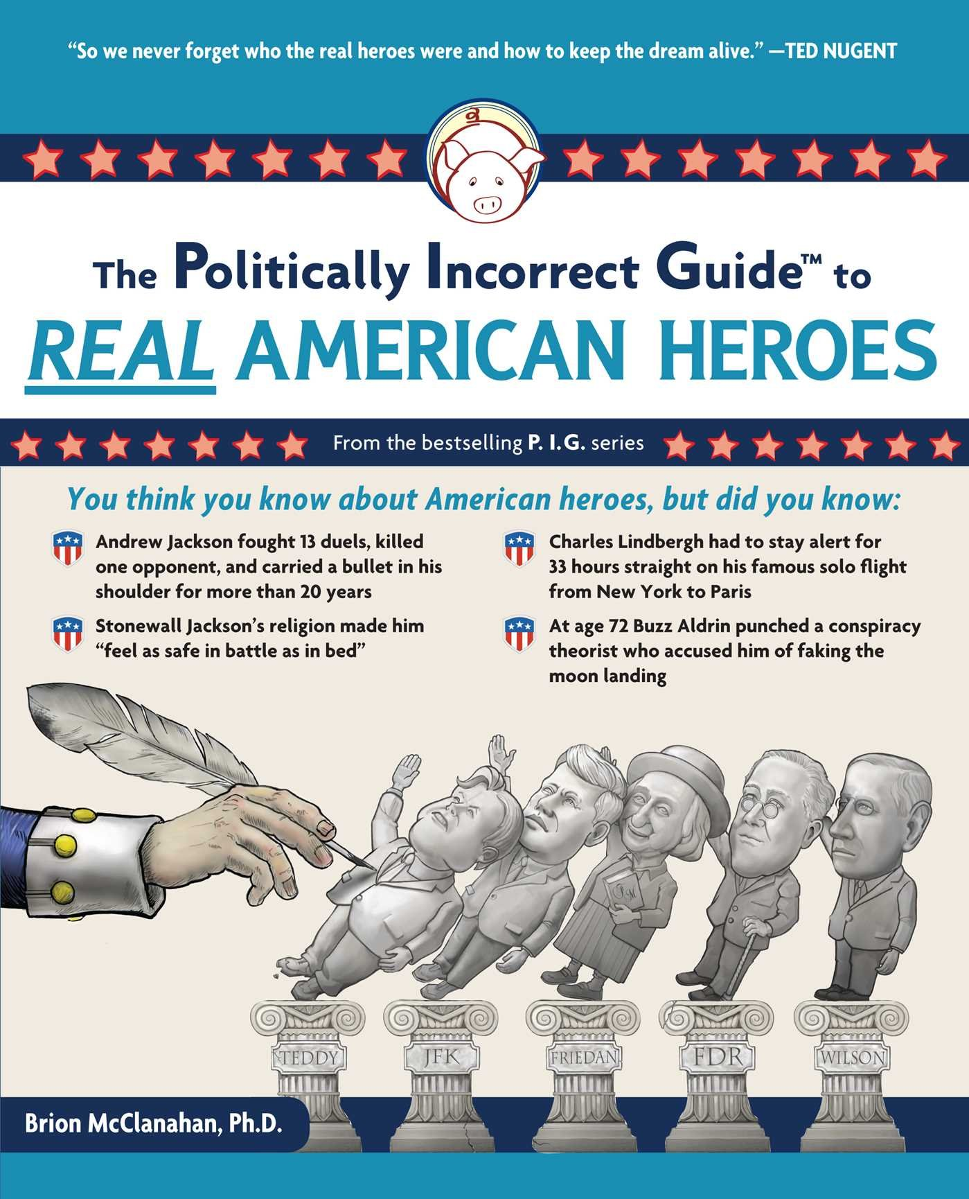 Download The Politically Incorrect Guide to Real American Heroes (The Politically Incorrect Guides) PDF
