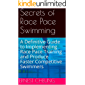 Secrets of Race Pace Swimming: A Definitive Guide to Implementing Race Pace Training and Produce Faster Competitive Swimmers (English Edition)