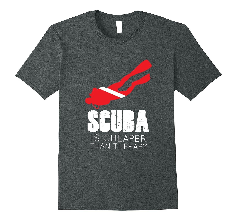 Scuba Is Cheaper Than Therapy  Scuba T-Shirts  Scuba Dive