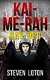 KAI-ME-RAH: Ray-Der: A Dystopian Sci-Fi Novella (Book Zero)