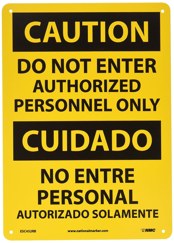 Pressure Sensitive Vinyl DO NOT ENTER AUTHORIZED PERSONNEL ONLY 10 Length x 14 Height NMCESC452PB DO NOT ENTER AUTHORIZED PERSONNEL ONLY Legend CAUTION 10 Length x 14 Height Black On Yellow Legend CAUTION NMC ESC452PB Bilingual OSHA Sign