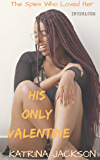 His Only Valentine (The Spies Who Loved Her Book 5)