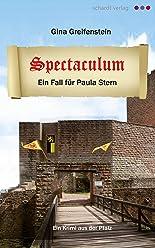 Spectaculum. Ein Pfalz-Krimi: Ein Fall für Paula Stern