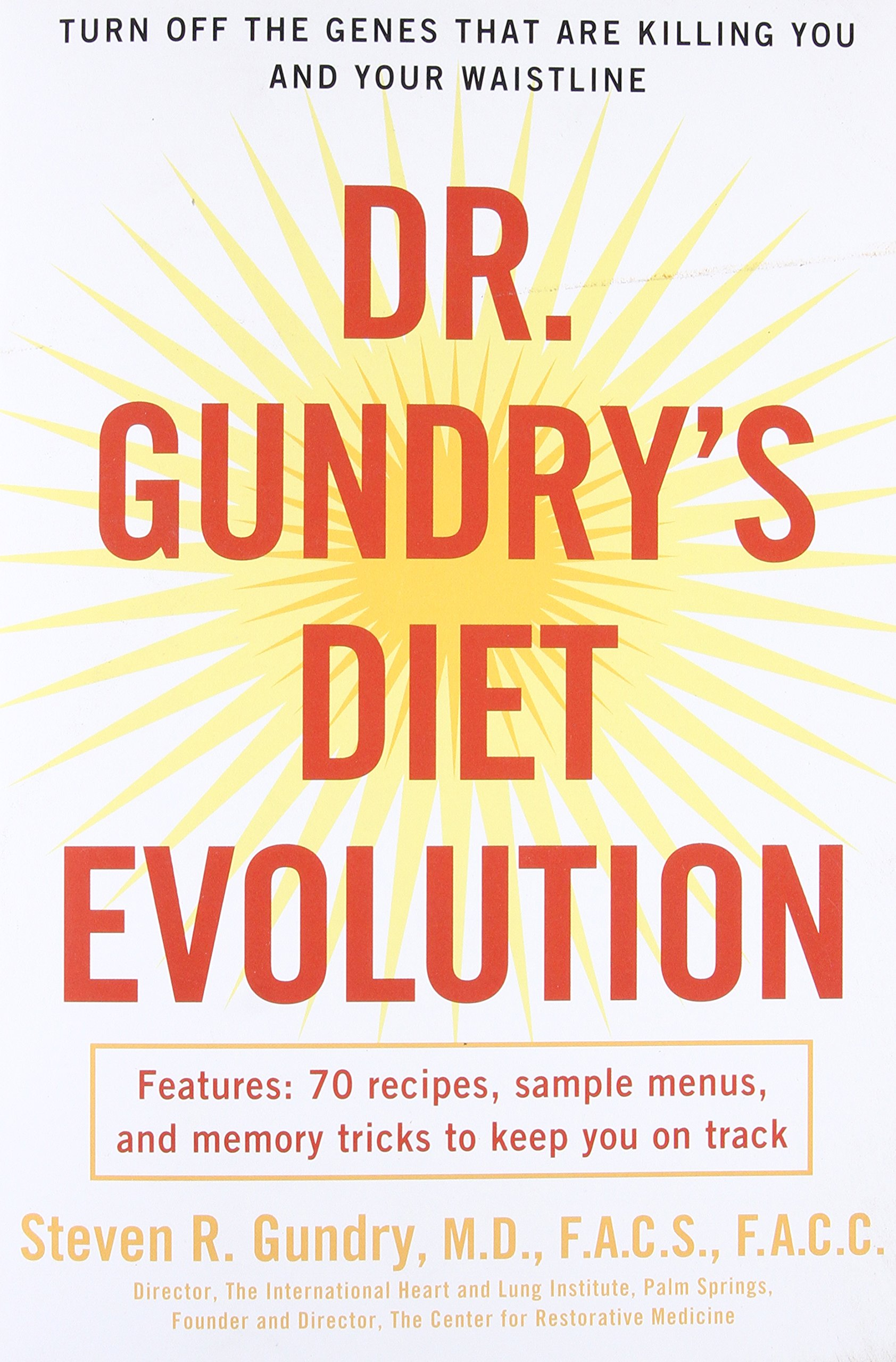 dr gundry u0027s diet evolution turn off the genes that are killing