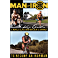 Man of Iron: A World-Class Bodybuilder's Journey to Become an Ironman