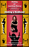 Making an American Harem-Episode #3:  Adding a Redhead