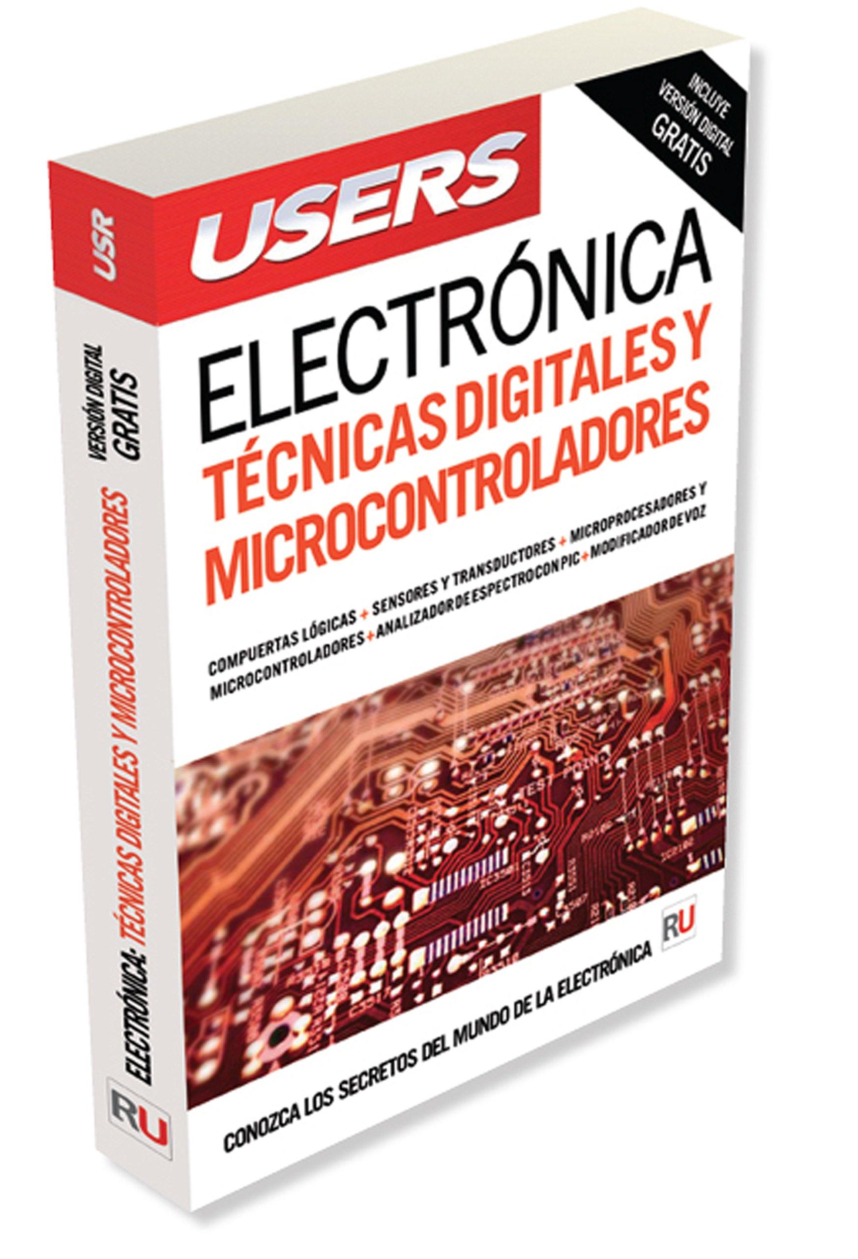 Electrónica: técnicas digitales y microcontroladores (Spanish Edition): Users Staff, USERS, Español Espanol Espaniol, Libro libros Manual computación ...