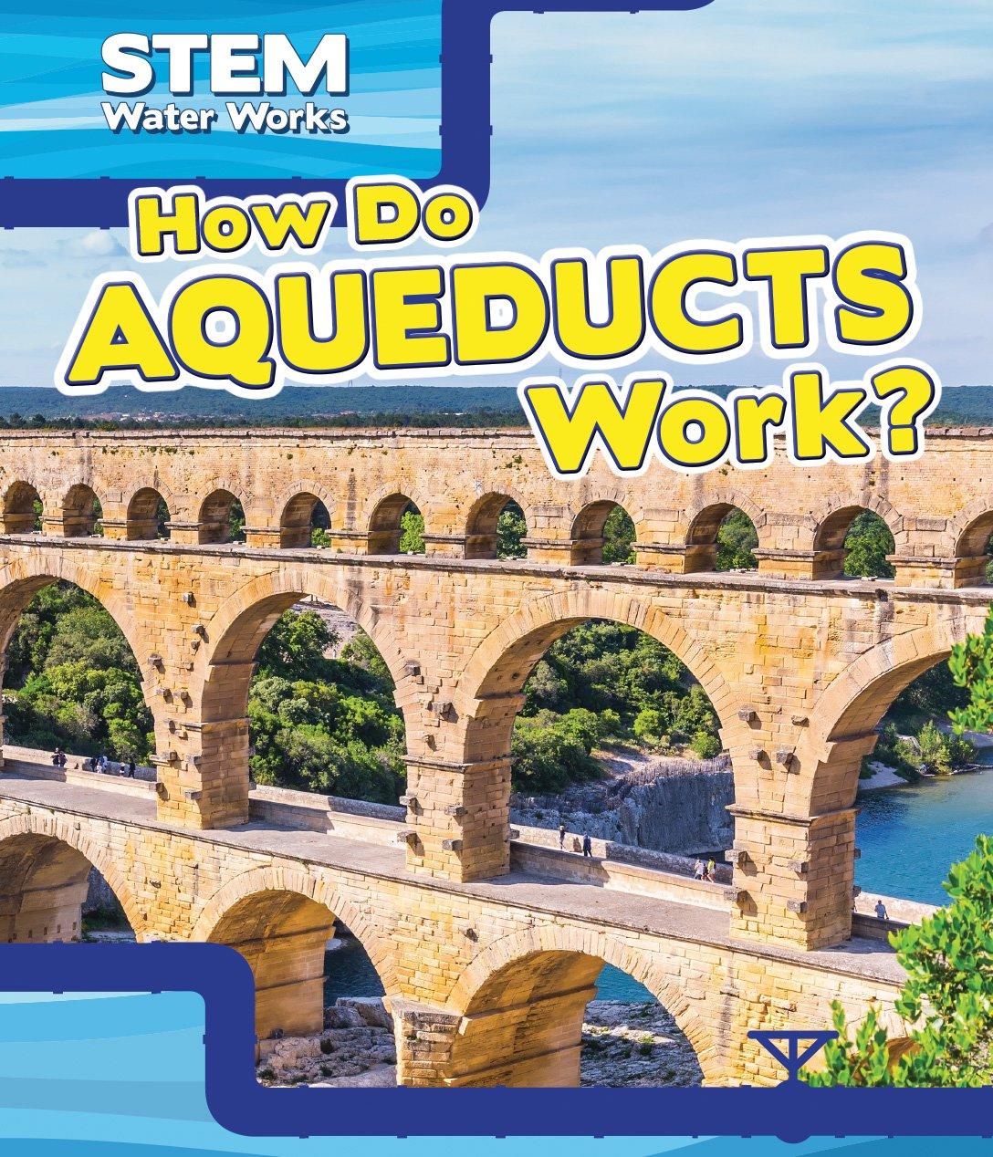 How Do Aqueducts Work? (Stem Waterworks)