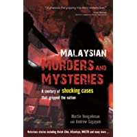 Malaysian Murders and Mysteries: A century of shocking cases that gripped the nation