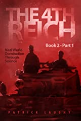 The 4th Reich Book 2 Part 1 Kindle Edition
