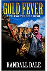 Gold Fever: A Bounty in the West: A Western Adventure Kindle Edition
