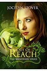 Out of Reach (Book 1: The Wanderer Series) Kindle Edition
