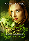 Out of Reach (Book 1: The Wanderer Series)