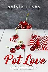 Pot Love Kindle Edition