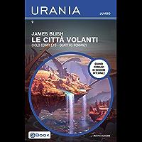 Le città volanti (Urania Jumbo)