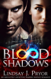 Blood Shadows: An absolutely addictive vampire fantasy romance (Blackthorn Book 1)
