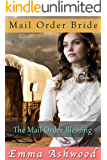 Mail Order Bride: The Mail Order Blessing (Historical Western Romance)