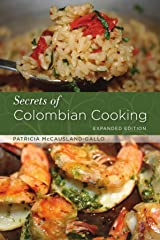 Secrets of Colombian Cooking, Expanded Edition Kindle Edition
