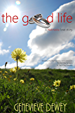The Good Life (Dom & Kate Book 3)