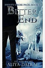 Bitter End: Fallen Cross Pack: Book Four (Fallen Cross Pack Series 4) Kindle Edition