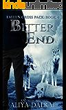 Bitter End: Fallen Cross Pack: Book Four (Fallen Cross Pack Series 4)