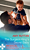 The Surgeon King's Secret Baby (Mills & Boon Medical)