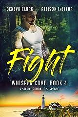 FIGHT: A Steamy Romantic Suspense (Whisper Cove Book 4) Kindle Edition
