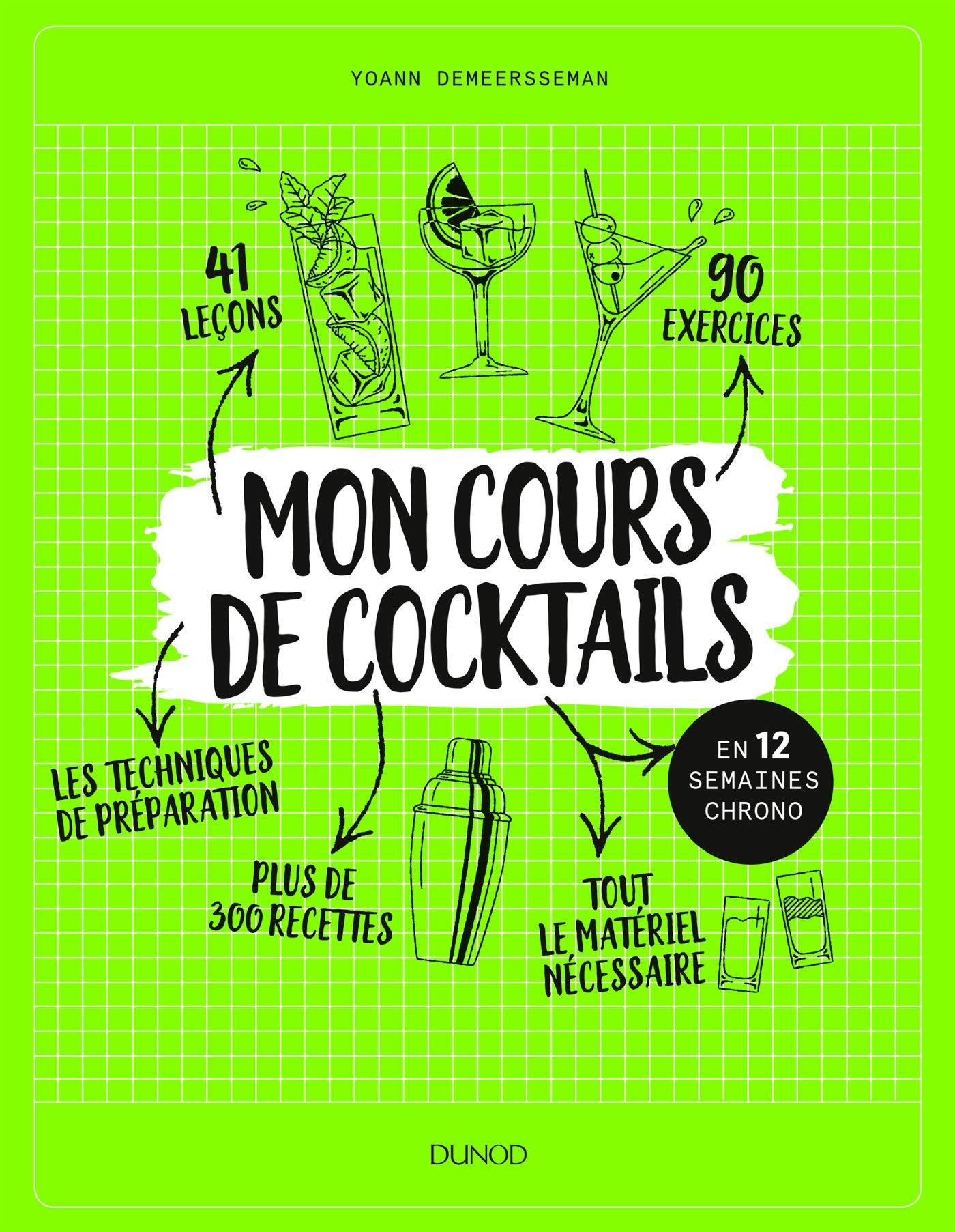 Mon cours de cocktails - en 12 semaines chrono Broché – 10 octobre 2018 Yoann Demeersseman Dunod 2100775839 Vins