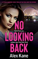 No Looking Back: A Totally Gripping Crime Novel