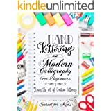Hand Lettering and Modern Calligraphy for Beginners: Learn the Art of Creative Lettering