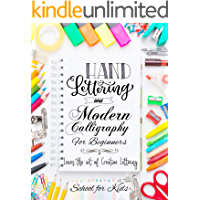 Hand Lettering and Modern Calligraphy for Beginners: Learn the Art of Creative Lettering (English Edition)