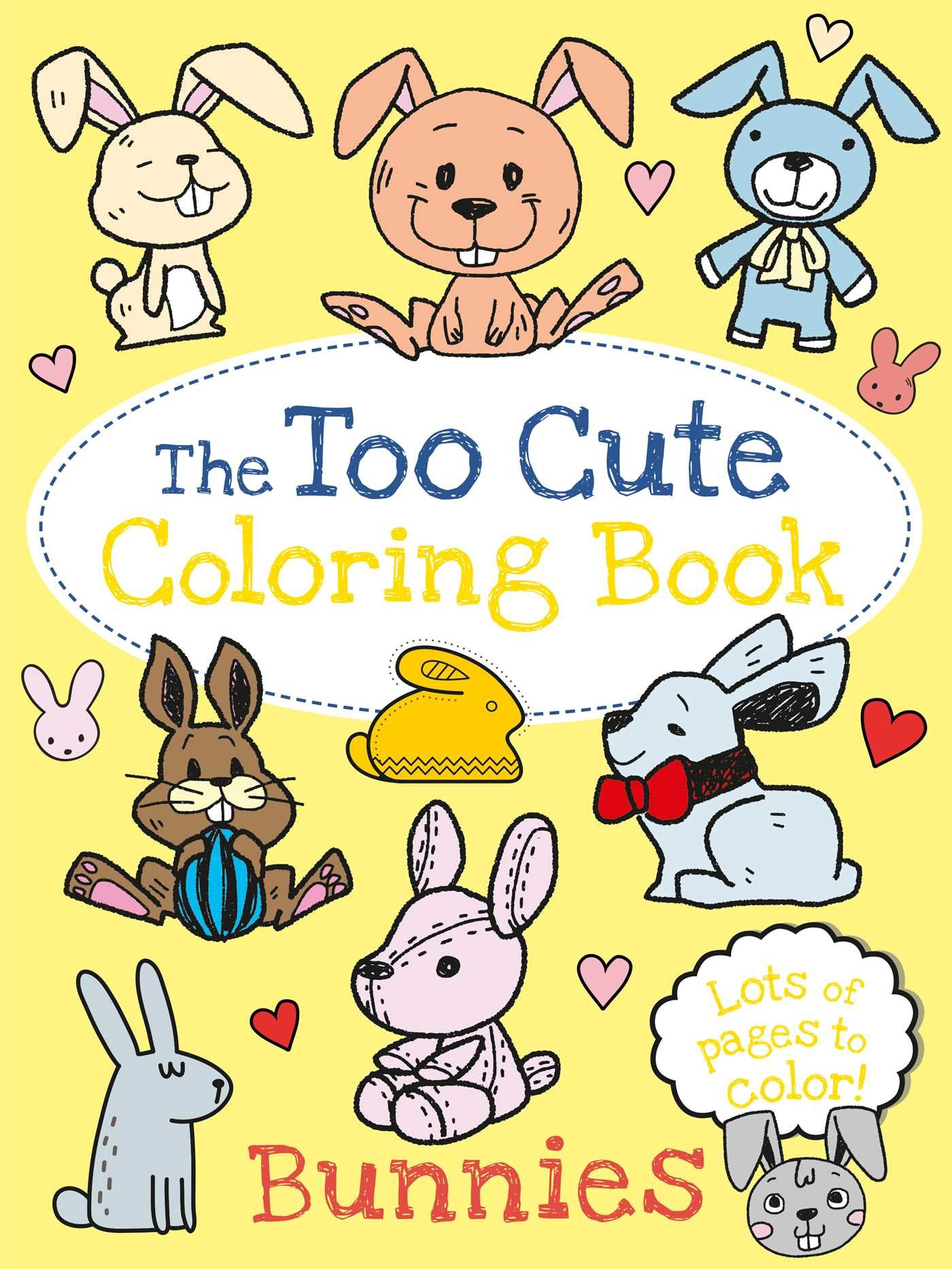 - The Too Cute Coloring Book: Bunnies: Little Bee Books
