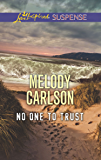 No One to Trust (Love Inspired Suspense)